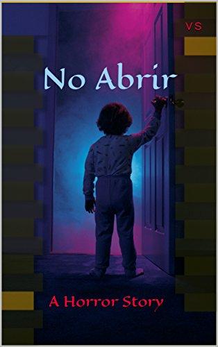 No Abrir: A Horror Story (AHS- A Horror Story Book 1)