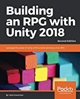 Building an RPG with Unity 2018, 2nd Edition Front Cover