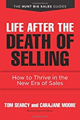 Life after the Death of Selling: How to Thrive in the New Era of Sales Paperback