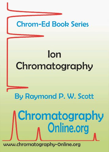 Ion chromatography: Theory and practice in  chromatographic analysis of cationic and anionic species (Chrom-Ed series Book 5)