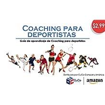 COACHING PARA DEPORTISTAS:: ASPECTOS FUNDAMENTALES Y AVANZADOS (Spanish Edition)
