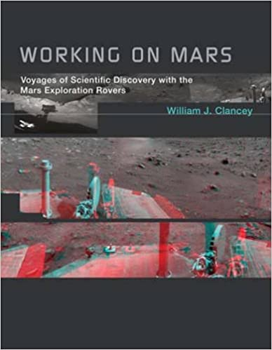 Working on Mars: Voyages of Scientific Discovery with the