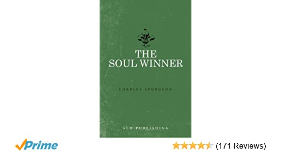 The Soul Winner: Charles Spurgeon: 9781941129456: Amazon com: Books