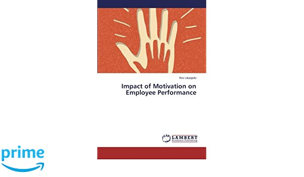 impact of motivation on employee performance