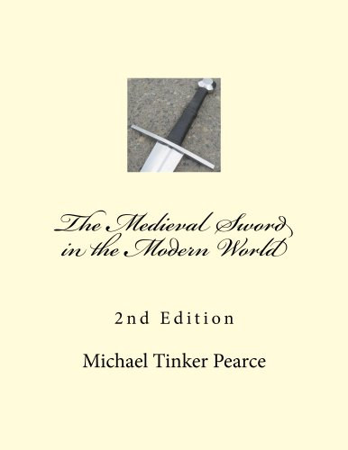 The Medieval Sword in the Modern World 2nd Edition (English Edition)