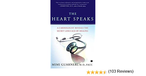Amazon the heart speaks a cardiologist reveals the secret amazon the heart speaks a cardiologist reveals the secret language of healing ebook mimi guarneri kindle store fandeluxe Epub
