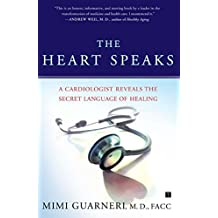The Heart Speaks: A Cardiologist Reveals the Secret Language of Healing