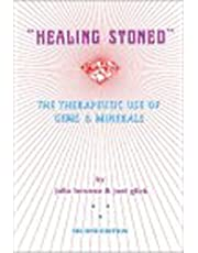 Healing Stoned: The Therapeutic Use of Gems & Minerals