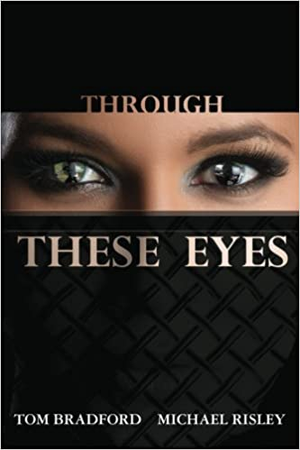 Through These Eyes: Michael Risley, Tom Bradford ...