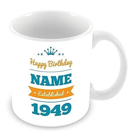 Amazon.com: Taza de cumpleaños con nombre y año 1949 (Age 69 ...
