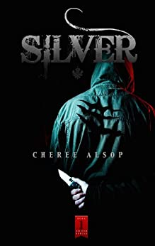 Silver (The Silver Series Book 1) by [Alsop, Cheree]