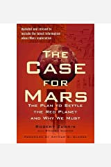 By Robert Zubrin The Case for Mars: The Plan to Settle the Red Planet and Why We Must (Revised) Paperback