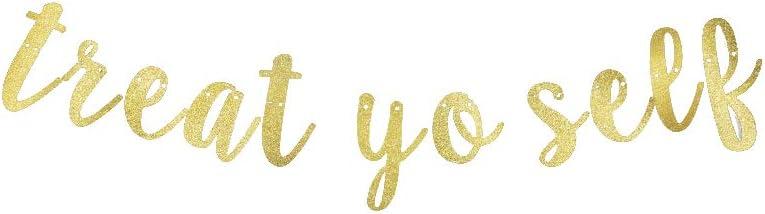 Treat Yo Self Gold Glitter Banner, Treat Table Reception Dessert Table Candy Sweets Bar Wedding Birthday Engagement Decorations