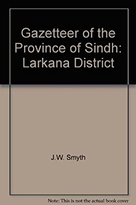 Gazetteer of the Province of Sindh: Larkana District