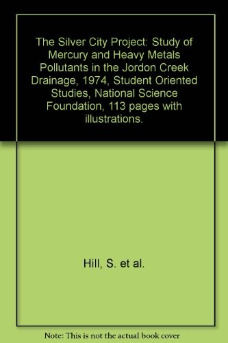 The Silver City Project: Study of Mercury and Heavy Metals Pollutants in the Jordon Creek Drainage, 1974, Student Oriented Studies, National Science Foundation, 113 pages with - Creek Jordon