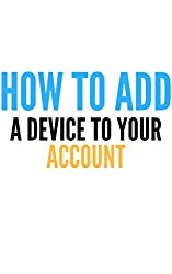 How to add a device to your account.