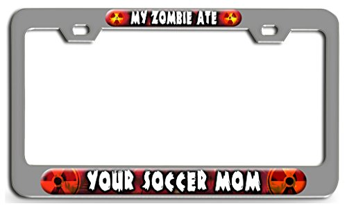 Makoroni - MY ZOMBIE ATE YOUR SOCCER MOM Zombie Ch Steel License Plate Frame - License Tag Holder 3D -