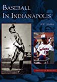 Baseball in Indianapolis, W. C. Madden, 0738523100