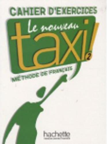 Download Le Nouveau Taxi: Niveau 2 Cahier D'Exercices (English and French Edition) pdf