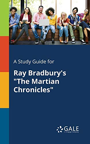 """A Study Guide for Ray Bradbury's """"The Martian Chronicles"""""""
