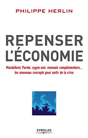 Amazon.com: Repenser l'économie: Mandelbrot, Pareto, cygne ...