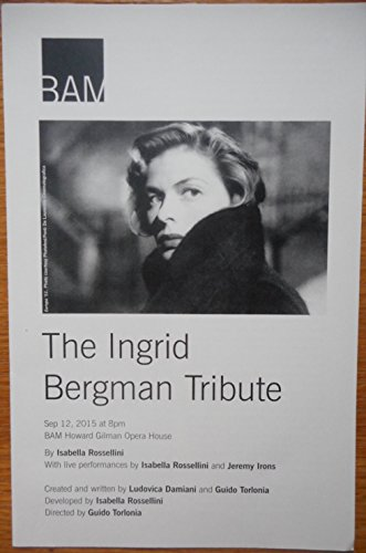 Playbill /Program from The Ingrid Bergman Homage at the Brooklyn Academy of Music's Howard Gilman Opera House starring Isabella Rossellini Jeremy Irons Written by Isabella Rossellini