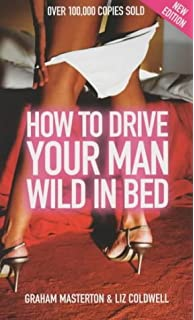 how to drive a man crazy in bed