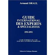 Guide international des experts & spécialistes, 1991-1992 : guide juridique de l'art, liste des catalogues raisonnés