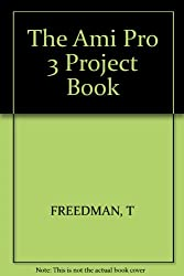 The Ami Pro 3 Project Book