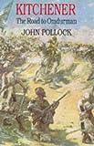 Kitchener - The Road to Omdurman, John Pollock, 0094791406
