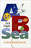 A B Sea, Jack Lagan, 157409159X