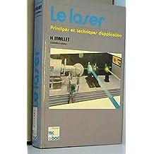 Le Laser : Industries, nucléaire, armement, télécommunications, médecine