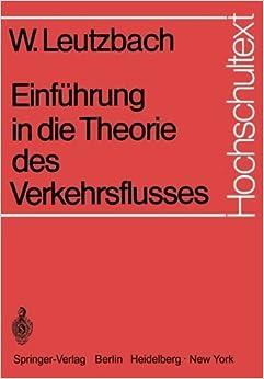 Book Einf????hrung in die Theorie des Verkehrsflusses (Hochschultext) (German Edition) by Wilhelm Leutzbach (1972-01-01)
