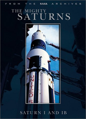 The Mighty Saturns: Saturn I and IB by 20th Century Fox