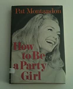 Hardcover How to be a Party Girl; Signed First Edition Book