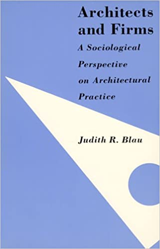 A Sociological Perspective on Architectural Practices Architects and Firms