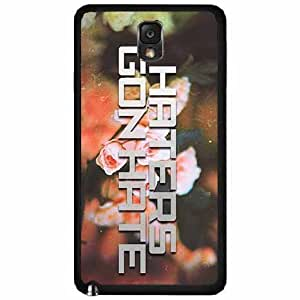 Haters Gon Hate on Floral Background- Plastic Phone Case Back Cover Samsung Galaxy Note III 3 N9002
