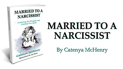 Amazon com: Married To A Narcissist: Enduring The Struggle & Finding