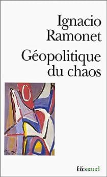 Géopolitique du chaos par Ramonet