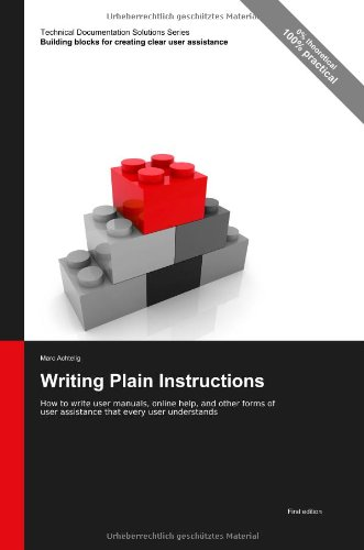 Technical Documentation Solutions Series: Writing Plain Instructions - How to write user manuals, online help, and other forms of user assistance that every user understands