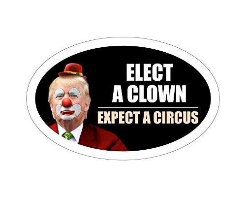 StickerPirate Oval Car Magnet Trump 2020 Elect A Clown Expect A Circus Dump Trump ()