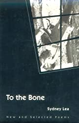 To the Bone: NEW AND SELECTED POEMS (Illinois Poetry Series)