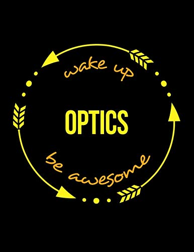 Wake Up Optics Be Awesome | Gift Notebook for a Spectacle Frame Maker, Wide Ruled Journal (Eyeglass Frame Makers)