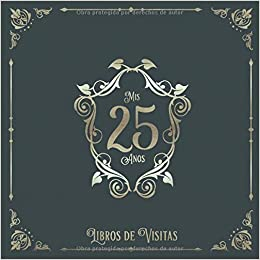 Mis 25 Años: Libros de visitas para fiestas de cumpleaños de ...