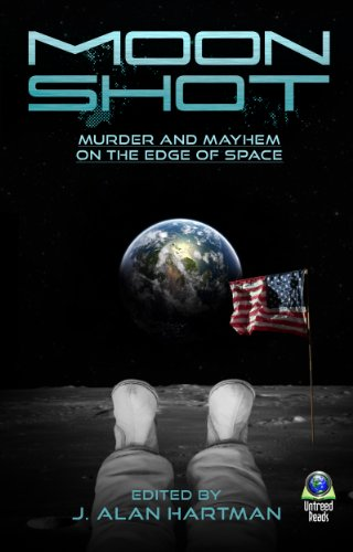 Moon Shot: Murder and Mayhem on the Edge of Space by [Bates, Jack, Hooghiemstra, E. Lynn, Tyler, Jeremy K., MacRae, Andrew, Rorhus, Suzanne Berube, Howe, Jeff, Long, Laird]