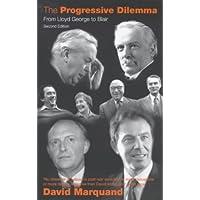The Progressive Dilemma: From Lloyd George to Blair