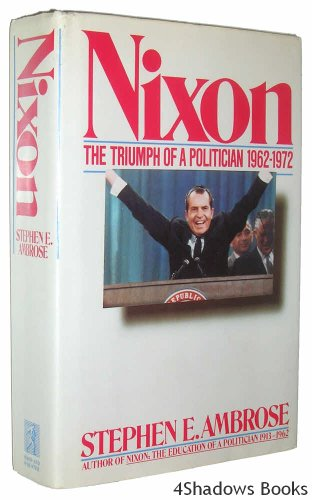 Nixon, Vol. 2: The Triumph of a Politician, 1962-1972