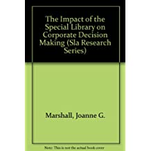 The Impact of the Special Library on Corporate Decision Making