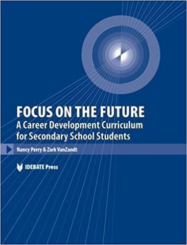 Focus on the Future: A Career Development Curriculum for Secondary School Students by Nancy Perry (2006-06-30)