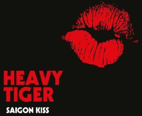 Heavy Tiger - Saigon Kiss